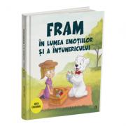 Fram in lumea emotiilor si a intunericului - Irina Forgaciu