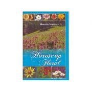 Horoscop floral - Marcela Mardare