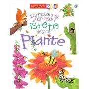 Intrebari si raspunsuri istete despre PLANTE - Camilla de la Bedoyere