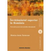 Invatamintul superior in Romania. Provocari si nevoi ale actorilor educationali - Monica-Aneta Turturean