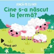 Joaca-te cu noi. Cine s-a nascut la ferma? (Quarto) - Sonia Baretti