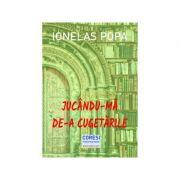 Jucandu-ma de-a cugetarile - Ionelas Popa