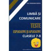 Limba si comunicare. Teste explicative si aplicative - Clasele 7-8 - Mariana Badea