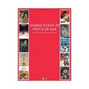 Marele Ecran in Epoca de Aur. Afise de film romanesc 1965 – 1989 - Christopher Landry