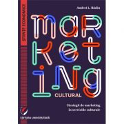 Marketing cultural. Strategii de marketing in serviciile culturale - Andrei L. Badin