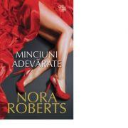 Minciuni adevarate - Nora Roberts