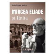 Mircea Eliade si Italia - Feder Liliana Rodica