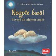 Noapte buna! Povesti de adormit copiii - Henriette Wich, Marina Rachner