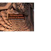 Patrimoniu artistic armenesc in Romania. Intre nostalgia exilului si integrarea culturala (romana) - Vlad Bedros