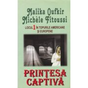 Printesa captiva - Malika Oufkir, Michele Fitoussi