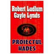 Proiectul Hades - Robert Ludlum, Gayle Lynds
