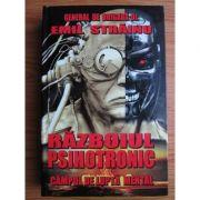 Razboiul psihotronic. Campul de lupta mental - Emil Strainu