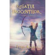 Regatul inocentilor. Cartea a treia - Theo Anghel