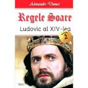 Regele Soare - Ludovic al XIV-le vol 2 - Alexandre Dumas