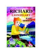 Richard Lionheart. Five Fairy Tales with five five-year-olds - Radu Serban