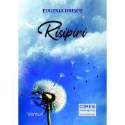 Risipiri. Versuri - Eugenia Driscu