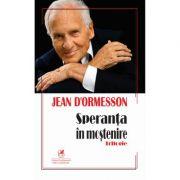 Speranta in mostenire - trilogie - Jean d'Ormesson