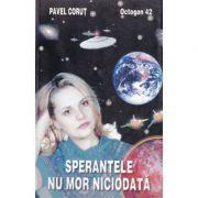 Sperantele nu mor niciodata - Pavel Corut