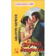 Spinii Dragostei. Volumul 1 Din Trilogia Penword - Arlette Geneve