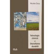 Tehnologia chimica si dezvoltarea durabila - Nicolae Doca