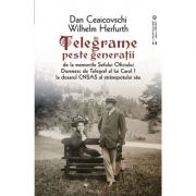 Telegrame peste generatii - Ceaicovschi Dan, Herfurth Wilhelm