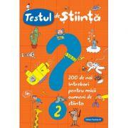 Testul de stiinta nr. 2. 200 de noi intrebari pentru micii oameni de stiinta - Giacomo Spalacci