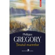 Tinutul mareelor - Philippa Gregory