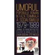 Umorul poporului roman in faza terminala a socialismului - Calin Bogdan Stefanescu