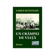 Un crampei de viata - Vasile Suceveanu