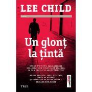 Un glont la tinta - Lee Child