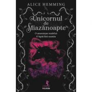Unicornul de Miazanoapte - Alice Hemming