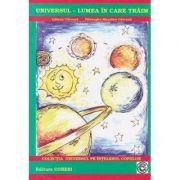 Universul - lumea in care traim - Liliana Catruna