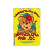 Ursuletul cel istet merge la scoala Ortografia prin joc clasele 1-2 - Gabriela Chiorean, Adela Chiorean, Simona Catan