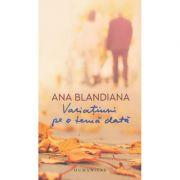Variatiuni pe o tema data - Ana Blandiana