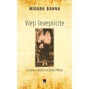 Vieti invesnicite - Mioara Bahna
