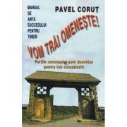 Vom trai omeneste - Pavel Corut