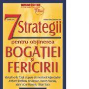7 strategii pentru obtinerea bogatiei si fericirii - editia a III a - Jim Rohn