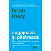 Angajeaza si pastreaza - Brian Tracy