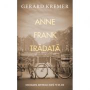 Anne Frank tradata - Gerard Kremer, John Grisham