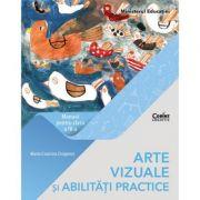 Arte vizuale si abilitati practice. Manual pentru clasa a IV-a - Maria Cosmina Dragomir