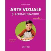 Arte vizuale si abilitati practice. Manual pentru clasa a IV-a - Emilia Roset, Gheorghe Roset