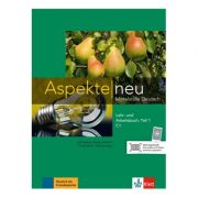 Aspekte neu C1, Lehr- und Arbeitsbuch, Teil 1 mit Audio-CD. Mittelstufe Deutsch - Ute Koithan, Tanja Mayr-Sieber