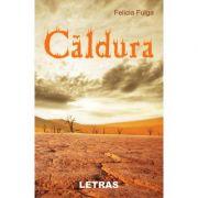 Caldura - Felicia Fulga