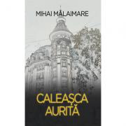 Caleasca aurita - Mihai Malaimare