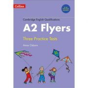 Cambridge English Qualifications. Practice Tests for A2 Flyers - Anna Osborn