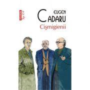 Cismigienii (editie de buzunar) - Eugen Cadaru