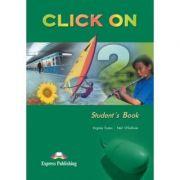 Click on 2, Manual pentru limba engleza, clasa IX-a, Limba moderna 3 - Virginia Evans