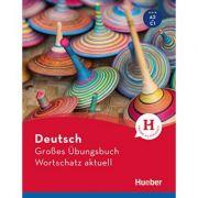 Deutsch Grosses Ubungsbuch Wortschatz aktuell A2-C1 - Marion Techmer