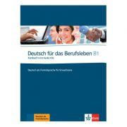 Deutsch für das Berufsleben B1, Kursbuch mit 2 Audio-CDs. Deutsch als Fremdsprache für Erwachsene - Graziella Guenat, Peter Hartmann