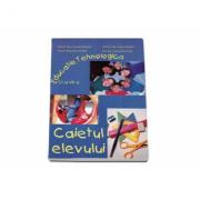 Educatie tehnologica - caietul elevului pentru clasa a VI-a